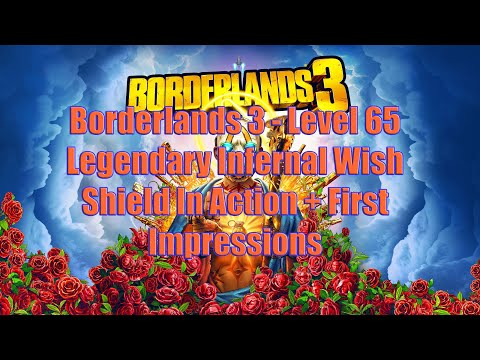 Borderlands 3 - Level 65 Legendary Infernal Wish Shield In Action + First Impressions