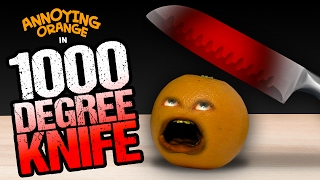 Repeat youtube video Annoying Orange - 1000 Degree Knife!