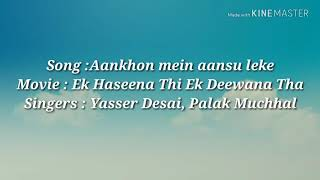 Aankhon mein Aansoon Lyrics with English translation - Ek haseena thi Ek Deewana tha