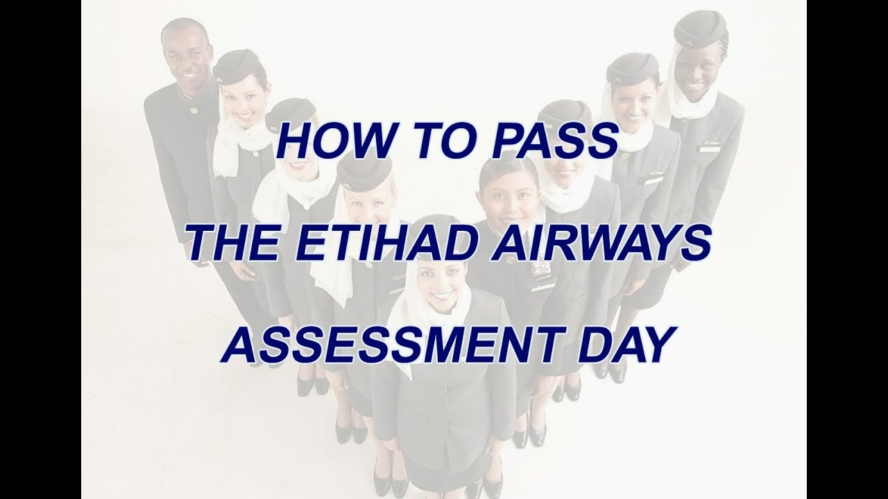 How To Pass The Etihad Airways Assessment Day Youtube On this day, a group of applicants who have applied for a particular role are invited to an assessment centre. how to pass the etihad airways assessment day