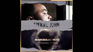 """Mahusiano Yetu"" Ezekiel John IG"