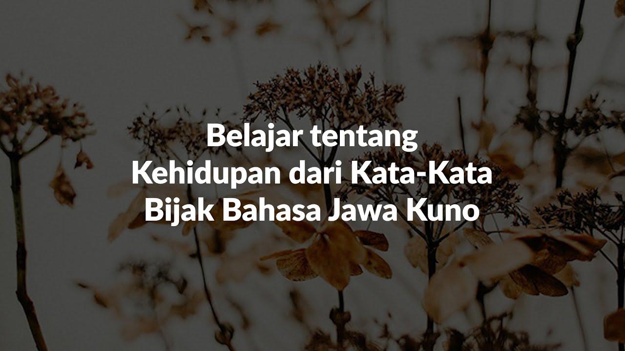 15 Kata Kata Bijak Bahasa Jawa Kuno Tentang Kehidupan Youtube