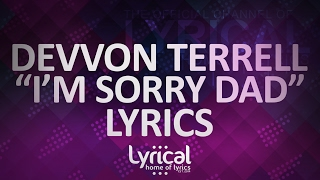 Devvon Terrell - I'm Sorry Dad Lyrics