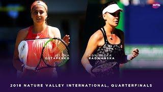 Jelena Ostapenko vs. Agnieszka Radwanska | 2018 Nature Valley International Quarterfinals