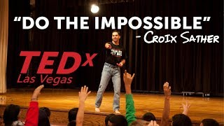 TEDx Inspirational Speaker Croix Sather - Do The Impossible - Motivational speech