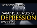 Beware Of Satan's Depression/Mental Health Attacks (EP. #2) 2017
