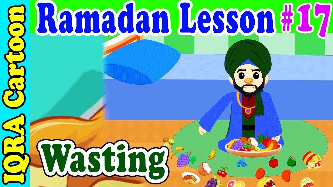 Wasting : Ramadan Lesson Islamic Cartoon for Kids Ep # 17