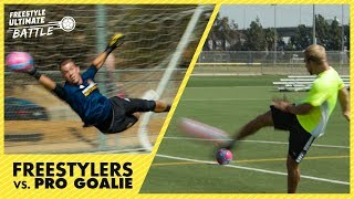 Freestylers vs. Pro Goalie - Episode 2 - Freestyle Ultimate Battle