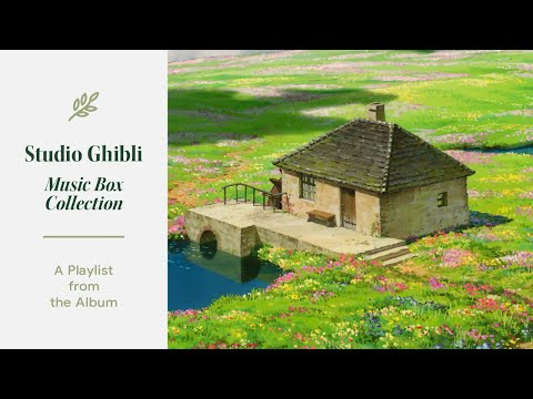 Relaxing Music - Studio Ghibli Music Box Collection [Playlist For Work/Study/Relaxation]