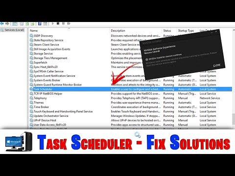 Windows Task Scheduler வேலைசெய்யவில்லை - Nvidia நிறுவ முடியவில்லை - பிரச்சனைக்கான தீர்வு 2018
