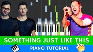 Baixar The Chainsmokers & Coldplay - Something Just Like This - BEST PIANO TUTORIAL