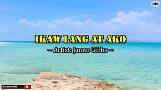 IKAW LANG AT AKO (Karaoke version In the style of Janno Gibbs)