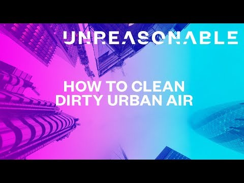 How to Clean Dirty Urban Air | Sophie Power