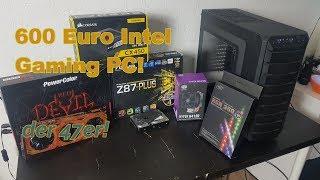 600 Euro Intel Gaming PC Die Komponenten!