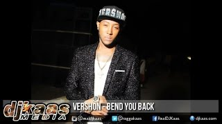 Download Vershon - Bend You Back ▶DJ Kunteh Records ▶Dancehall ▶Reggae 2016 MP3 song and Music Video