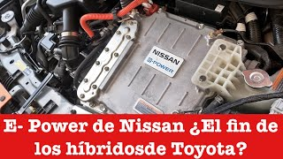 Los motores E Power de Nissan matarán a los híbridos de Toyota?