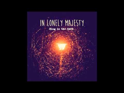In Lonely Majesty - Sing in the Dark (Official Audio Video)