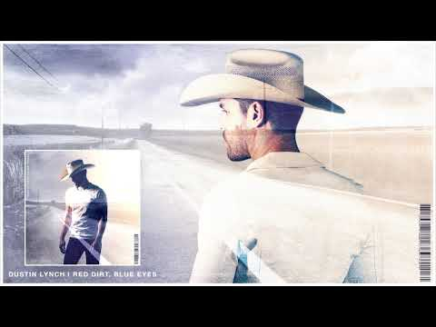 Dustin Lynch - Red Dirt, Blue Eyes (Official Audio) Mp3