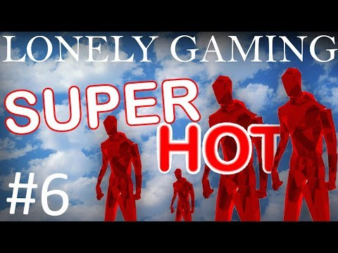 Lonely Gaming #6  -SUPER HOT-