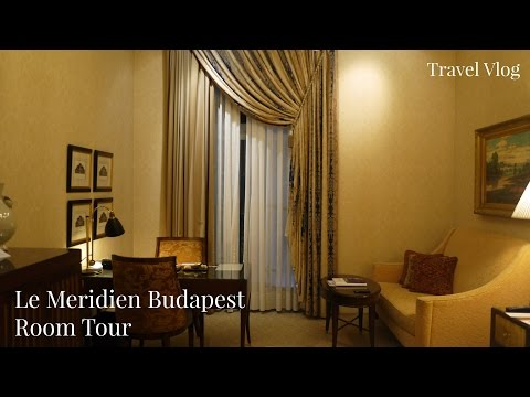 Le Meridien Room Tour | Budapest Five Star Hotel | Lux Life