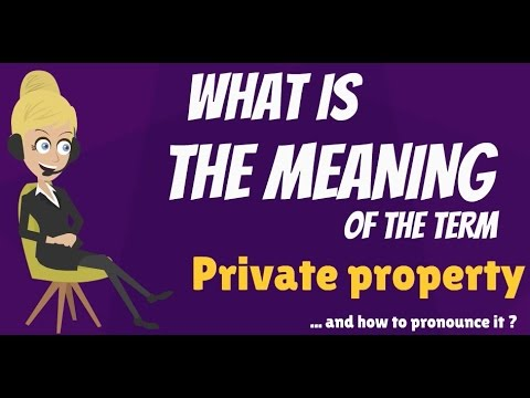 PRIVATE PROPERTY meaning - PRIVATE PROPERTY definition - How to pronounce PRIVATE PROPERTY