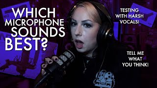 HELP ME DECIDE: Which Microphone sounds BEST on Harsh Vocals/Metal Screams?!