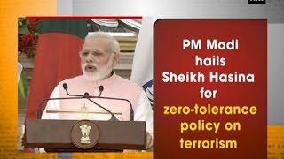 PM Modi hails Sheikh Hasina for zero tolerance policy on terrorism ANI News