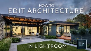 Edit architectural photography in Lightroom