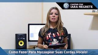 Como Fazer Para Massagear Suas Cordas Vocais Em Poucos Minutos
