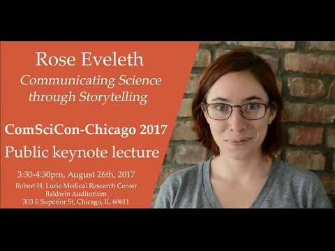 ComSciCon-Chicago 2017 Keynote - Rose Eveleth