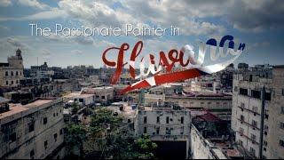 The Passionate Painter in Havana - Part 1: Alvaro Castagnet