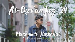 Al Quran Juz 24 - Muzammil Hasballah Full | Beautifull Quran Recitation (Audio)