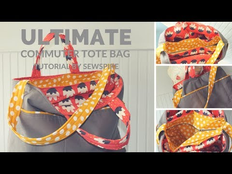 How to Sew: The Ultimate Commuter Tote Bag by Sewspire Sewing Tutorials