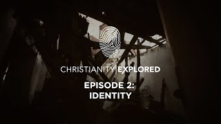 Christianity Explored Episode 2 | Identity