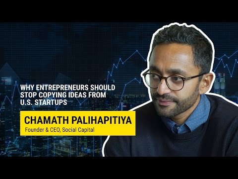 VC Chamath Palihapitiya: Indian entrepreneurs should stop copying U.S. startups