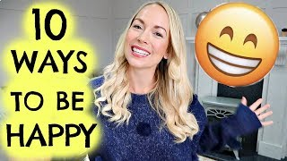 Video HOW TO BE HAPPY  |  10 WAYS TO BE HAPPIER download MP3, 3GP, MP4, WEBM, AVI, FLV Oktober 2017