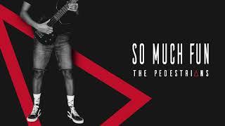 The Pedestrians - So Much Fun (Official Audio)