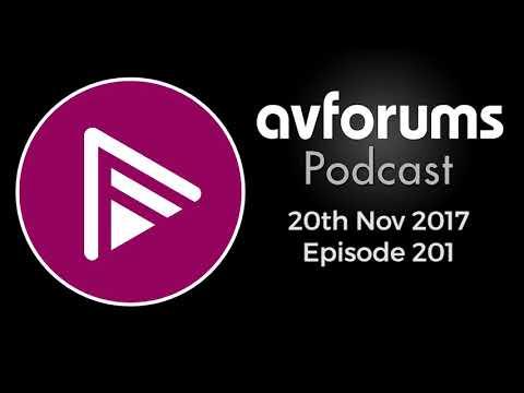 AVForums Podcast: Episode 201 - 20th November 2017