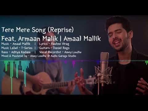 Tere Mere Song (Reprise) | Feat. Armaan Malik | Amaal Mallik | Latest Hindi Songs 2017 |