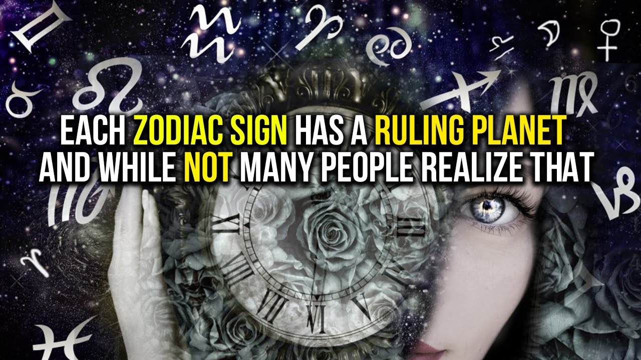 Each Zodiac Sign Has A Ruling Planet And While Not Many People Realize That
