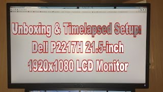 Unboxing & Timelapsed Setup: Dell P2217H 21.5-inch 1080p LCD Monitor