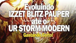 Gastando Certo - Izzet Blitz Pauper para UR Storm Modern