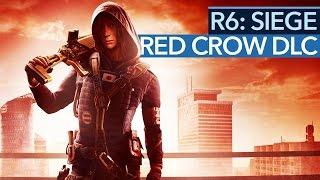Rainbow Six: Siege - Red Crow DLC - Neue Kämpfer, neue Taktiken