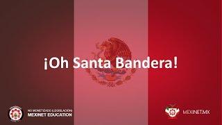 #México ¡Oh Santa Bandera!