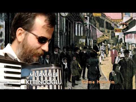 Muammer Ketencoğlu - Gitme Hamdim [ Balkan Yolculuğu © 2007 Kalan Müzik ]