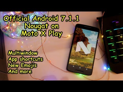Motorola X play - Official Android Nougat 7.1.1 - first look and new features