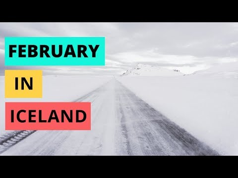 February In Iceland - Weather, Daylight Hours, Driving, And MORE