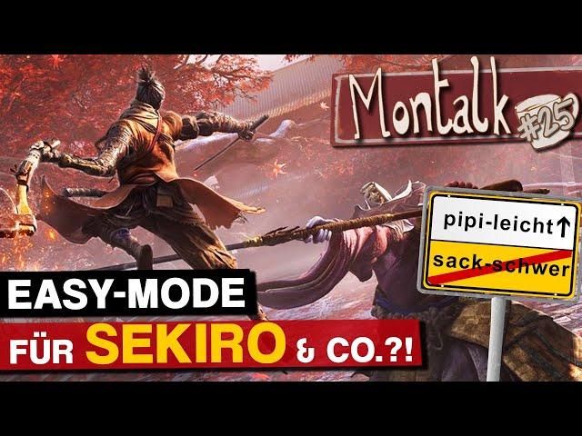 Sekiro, Dark Souls & Co: Wie schwer (oder leicht) dürfen Games sein? | Montalk #25