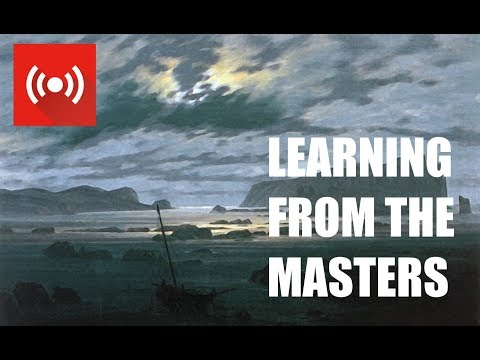 LEARNING FROM THE MASTERS - CASPAR DAVID FRIEDRICH - October 11, 2017 Exploring composition