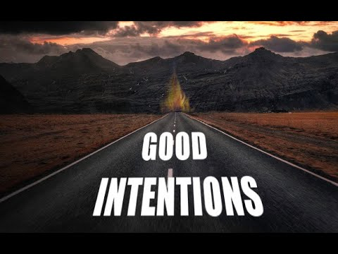 Paved With Good Intentions  (Bitachon #7)